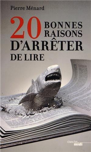 20 bonnes raisons d'arrêter de lire
