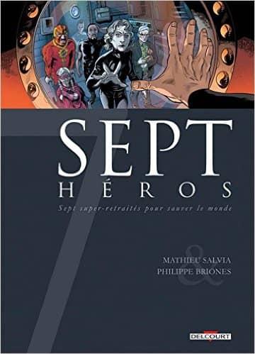 7 Héros de Philippe Briones & Mathieu Salvia