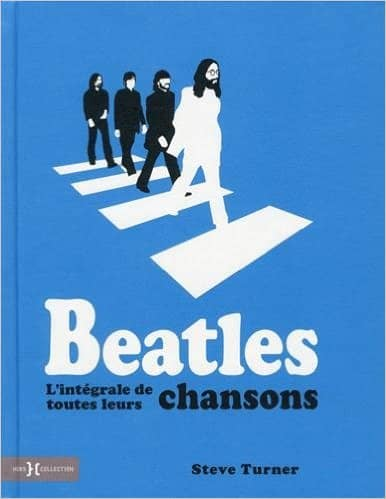 Beatles, l'intégrale de toutes leurs chansons