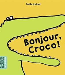 Bonjour, Croco ! de Emile Jadoul