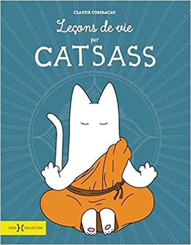Catsass, Leçons de vie de Claude Combacau