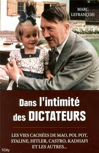 Dans l'intimité des dictateurs