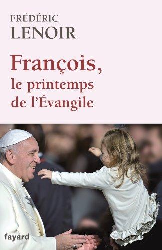 François, le printemps de l'Evangile