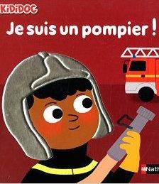 Je suis un pompier !