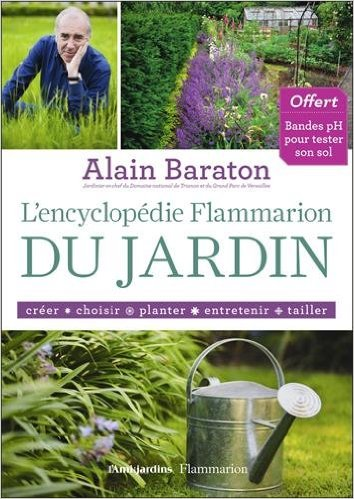 actu litt litterature chronique l 39 encyclop die flammarion du jardin de alain baraton. Black Bedroom Furniture Sets. Home Design Ideas