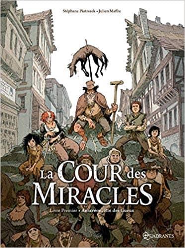 La cour des miracles T1 de Laure Durandelle, Stéphane Piatzszek & Julien Maffre