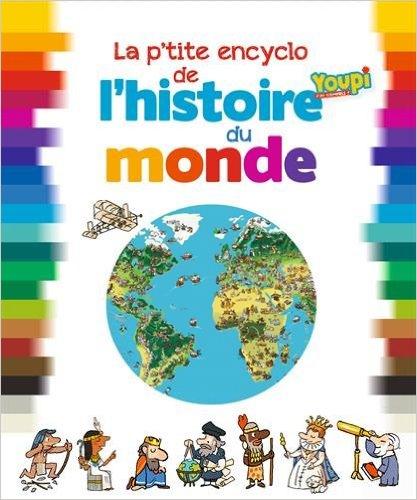 La p'tite encyclo de l'histoire du monde de Bertrand Fichou et Didier Balicevic