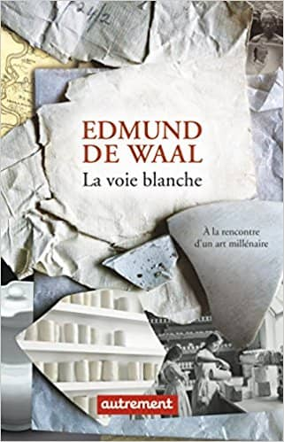 La voie blanche  de Edmund de Waal