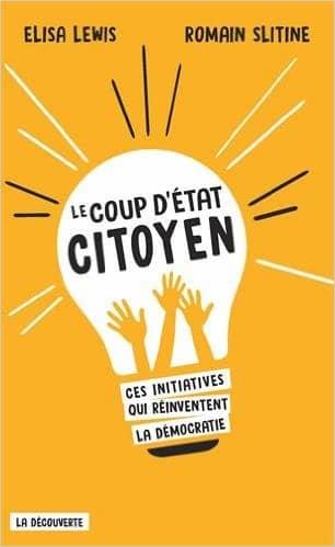 Le coup d'État citoyen de Elisa Lewis & Romain Slitine