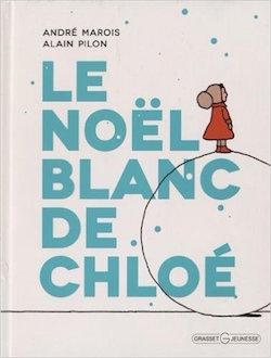Le Noël blanc de Chloé de André Marois & Alain Pilon