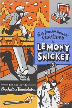 Les fausses bonnes questions de Lemony Snicket T3