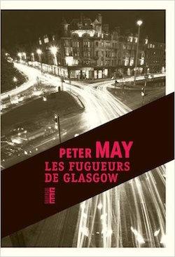 Les Fugueurs de Glasgow de Peter May