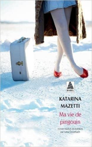Ma vie de pingouin de Katarina Mazetti