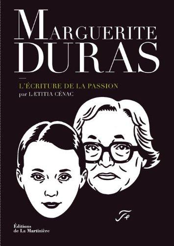 Marguerite Duras : L'écriture de la passion de Laetitia Cénac