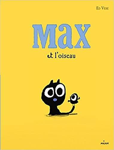 Max et l'oiseau de Ed Vere