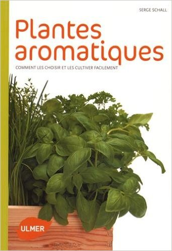 actu litt litterature chronique plantes aromatiques de serge schall. Black Bedroom Furniture Sets. Home Design Ideas