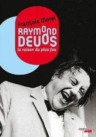 Raymond Devos : La raison du plus fou