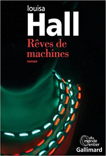 Rêves de machines de Louisa Hall
