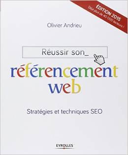 Réussir son référencement web de Olivier Andrieu