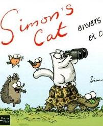 Simon's cat envers et contre tous !