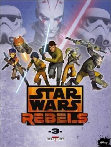 Star Wars - Rebels T3 de Bob Molesworth, Ingo Römling & Martin Fisher